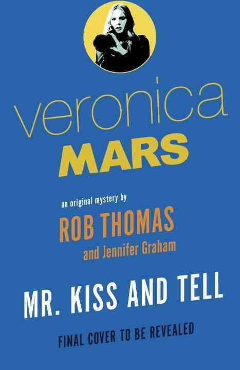 Mr. Kiss and Tell By Thomas, Rob/ Graham, Jennifer