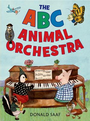 The ABC Animal Orchestra By Saaf, Donald